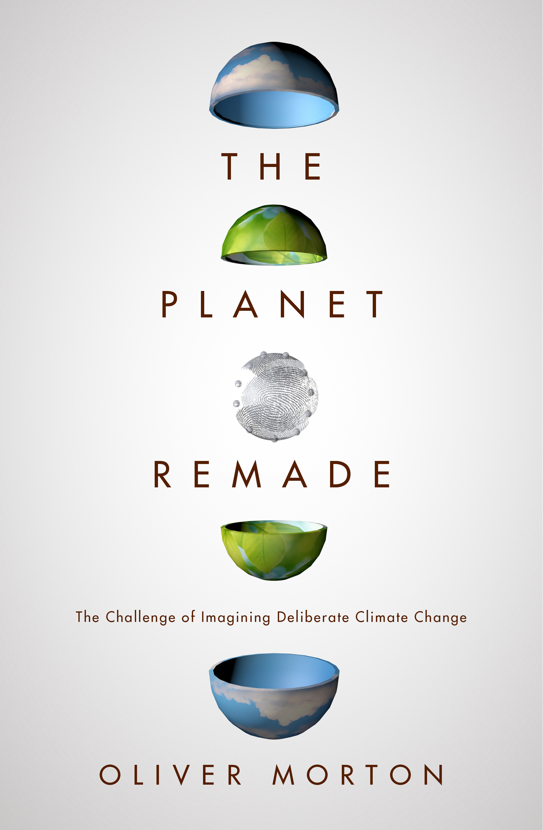 The Planet Remade: How Geoengineering Could Change the World by Oliver Morton.
